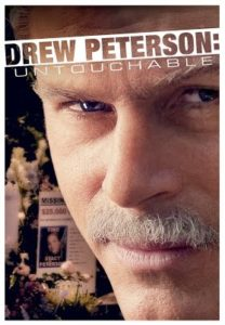 Drew Peterson: Untouchable, a Lifetime Original Movie